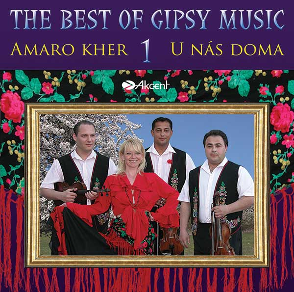 The best of Gipsy Music - Amaro ker 1.- U nás doma (cd)